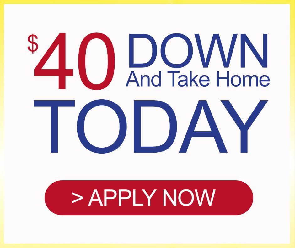 $40 Down | Apply now